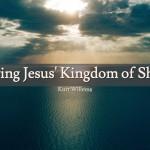 Entering Jesus' Kingdom of Shalom