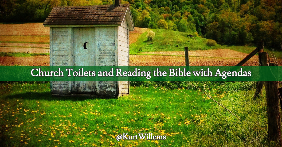 Church Toilets and Reading the Bible with Agendas