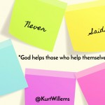 "Jesus Never Said: ""God Helps Those Who Help Themselves"""