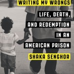 Book Review: Writing my Wrongs by Shaka Senghor