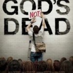 "A Brief Digression:  ""God's Not Dead"" and the Teflon Psyche of its Creators"