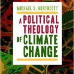 "Review of Michael Northcott's book, ""A Political Theology of Climate Change"""