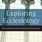 Exploring Ecclesiology--for Use with Patheos Blog