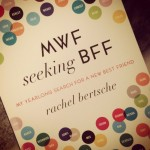 mwf-seeking-bff-by-Rachel-Bertsche-1024x1024
