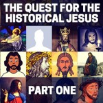 The Quest for the Historical Jesus: Part One