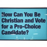 How Can You Be Christian and Vote for a Pro-Choice Candidate?