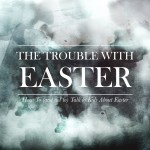 The Trouble With Easter: How to Talk to Kids About It