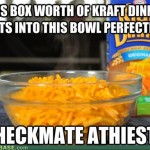 checkmate atheists kraft dinner