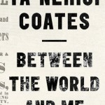 Ta-Nehisi Coates: Essential Summer Reading (and why freedom of the press was invented)
