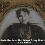 Lizzie Borden: The Ghost Story Waiting to Be Heard