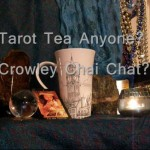 Tarot Tea Anyone? Crowley Chai Chat?