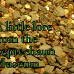 A Little Lore from the Leprechaun Museum, photo by Lilith Dorsey. All rights reserved.