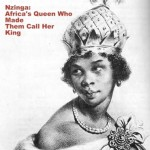 Nzinga: Africa's Queen Who Made Them Call Her King!