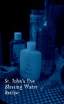 St. John's Eve Blessing Water Recipe