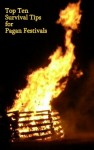 Top Ten Survival Tips For Pagan festivals photo by Lilith Dorsey.  All rights reserved .