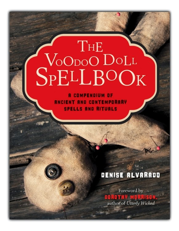 The Voodoo Doll Spellbook by Denise Alvarado.