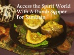 Access the Spirit World with a Dumb Supper for Samhain
