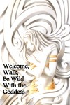 Welcome, Walk and Be Wild with the Goddess