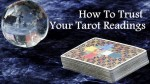 How To Trust Your Tarot Readings