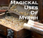 Magickal Uses Of Myrrh