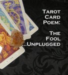 Tarot Card Poem: The Fool … Unplugged