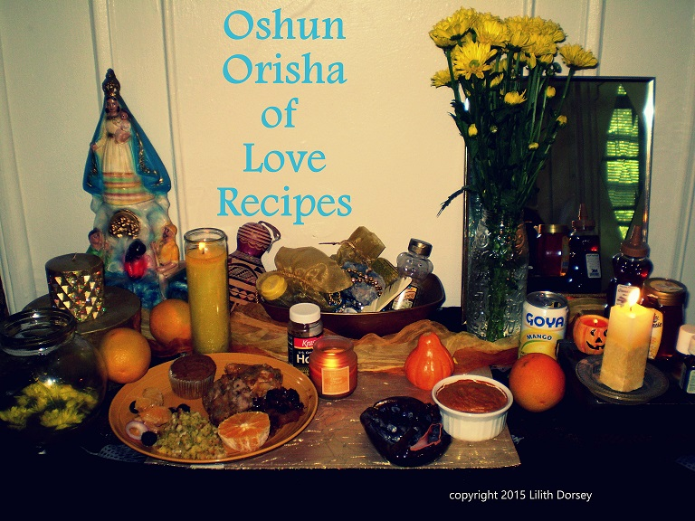 Oshun - Orisha of Love Recipes