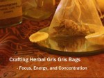 Video: Crafting Herbal Gris Gris Bags for Focus, Energy, and Concentration