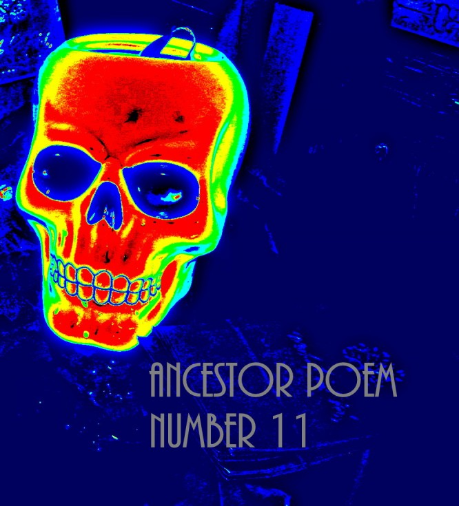 Ancestor Poem Number 11