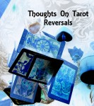 Thoughts Towards Tarot Reversals
