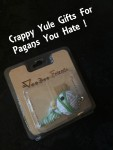 Crappy Yule Gifts For Pagans You Hate !