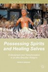 Possessing Spirits and Healing Selves by Rebecca Seligman. All rights reserved.