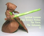 Spiritual Lessons From Science Fiction : The Force, The Unknown, Q