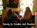 Video: Gossip In Voodoo And Hoodoo