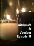 Video: Witchcraft & Voodoo Episode 8 Money Talks …