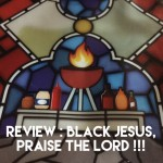 Review: Black Jesus, Praise the Lord !
