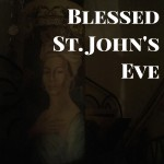Have A Blessed St. John's Eve !