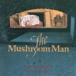 the-mushroom-man