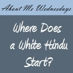 Where Does a White Hindu Start?
