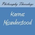 Karma: Misunderstood