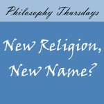 Does a New Religion Mean a New Name?