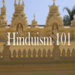 Hinduism 101: What do Hindus Believe?