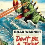 "Review of Brad Warner's Latest, ""Don't Be A Jerk"""