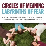 Guest Post: Circles of Meaning, Labyrinths of Fear