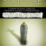 Disarming Scripture: Cold Water to the Face of Our Biblical Rationalizing