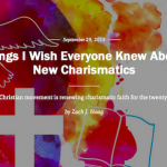 "What I Mean By ""New Charismatics"""